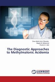 The Diagnostic Approaches to Methylmalonic Acidemia, Abdel-Azim Ghoraba Dina