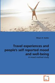 Travel experiences and people's self reported mood and well-being, Haidler Mirjam B.