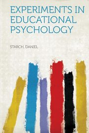 Experiments in Educational Psychology, Daniel Starch