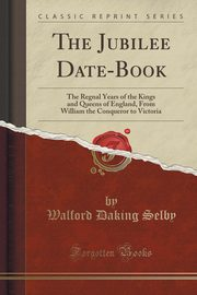 The Jubilee Date-Book, Selby Walford Daking