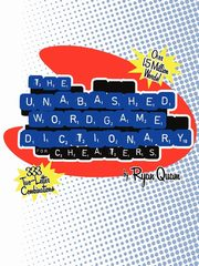 The Unabashed Wordgame Dictionary for Cheaters, Quam Ryan