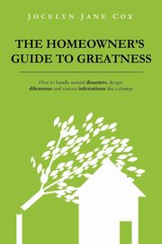 The Homeowner's Guide to Greatness, Cox Jocelyn Jane