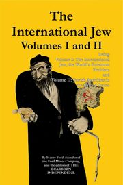 The International Jew Volumes I and II, Ford Henry