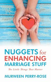 ksiazka tytuł: Nuggets for Enhancing Marriage Stuff autor: Perry-Rose Murween