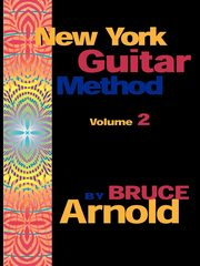 New York Guitar Method Volume 2, Arnold Bruce E.