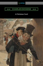 A Christmas Carol (Illustrated by Arthur Rackham with an Introduction by Hall Caine), Dickens Charles