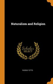 Naturalism and Religion, Otto Rudolf