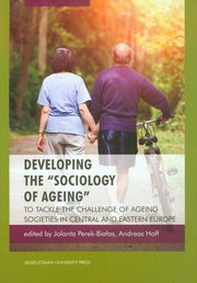 Developing the sociology of ageing, Perek-Białas Jolanta, Hoff Andreas