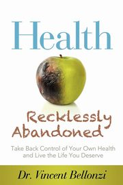 Health Recklessly Abandoned, Bellonzi Vincent