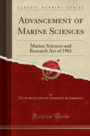 Advancement of Marine Sciences, Commerce United States Senate Committee