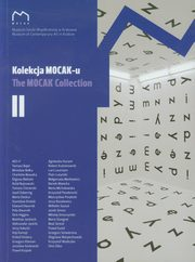 Kolekcja MOCAK-u The MOCAK Collection Tom 2,