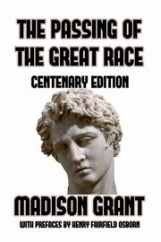 The Passing of the Great Race, Grant Madison