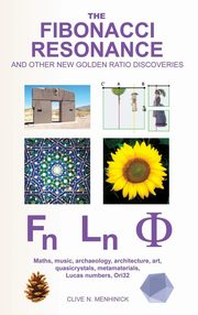 The Fibonacci Resonance and other new Golden Ratio discoveries, Menhinick Clive N