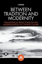 Between Tradition and Modernity, Zonggui Li
