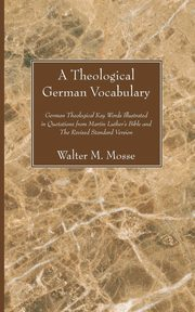Theological German Vocabulary, Mosse Walter M.