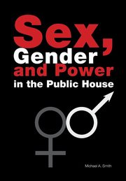 Sex, Gender, Power in the Public House, Smith Michael