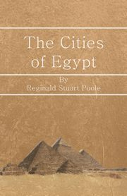 The Cities of Egypt, Poole Reginald Stuart
