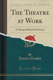 The Theatre at Work, Cleaver James