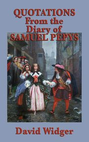 Quotations from the Diary of Samuel Pepys, Widger David