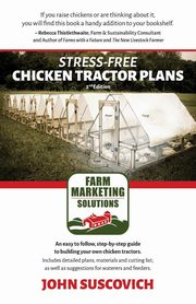 Stress-Free Chicken Tractor Plans, Suscovich John