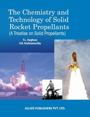 The Chemistry and Technology of Solid Rocket Propellants, Varghese T.L.