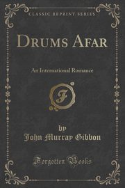 Drums Afar, Gibbon John Murray