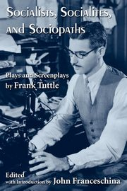 Socialists, Socialites, and Sociopaths, Tuttle Frank