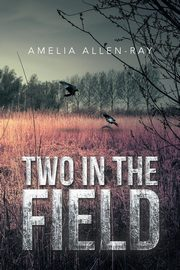 Two in the Field, Allen-Ray Amelia
