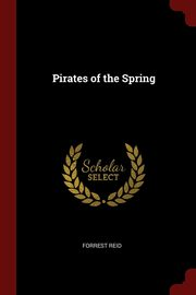 Pirates of the Spring, Reid Forrest