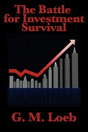 The Battle for Investment Survival, Loeb G. M.