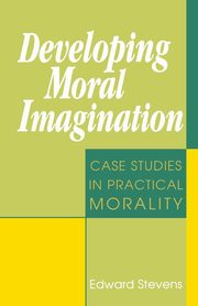 Developing Moral Imagination, Stevens Edward