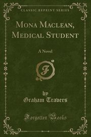 Mona Maclean, Medical Student, Travers Graham