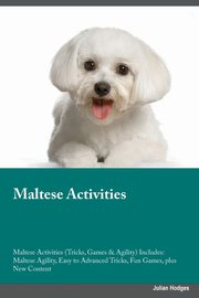 Maltese Activities Maltese Activities (Tricks, Games & Agility) Includes, Turner Isaac