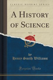 A History of Science, Vol. 3 of 5, Williams Henry Smith
