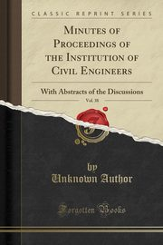Minutes of Proceedings of the Institution of Civil Engineers, Vol. 38, Author Unknown