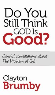 Do You Still Think God Is Good?, Brumby Clayton