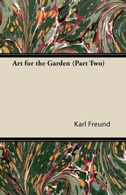 Art for the Garden (Part Two), Freund Karl