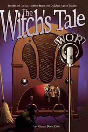 The Witch's Tale, Cole Alonzo Deen