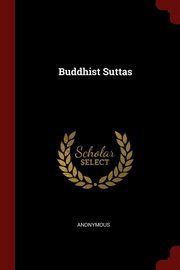 Buddhist Suttas, Anonymous