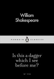 Is this a dagger which I see before me, Shakespeare William