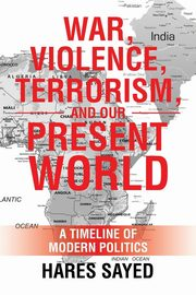 War, Violence, Terrorism, and Our Present World, Sayed Hares