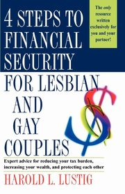 4 Steps to Financial Security for Lesbian and Gay Couples, Lustig Harold L.