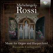 Rossi: Music For Organ And Harpsichord,