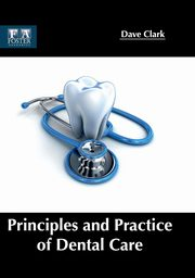 Principles and Practice of Dental Care,