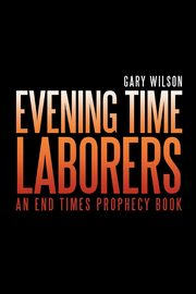 Evening Time Laborers, Wilson Gary