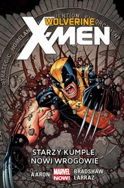 Wolverine and the X-Men Starzy kumple, nowi wrogowie Tom 4, Aaron Jason