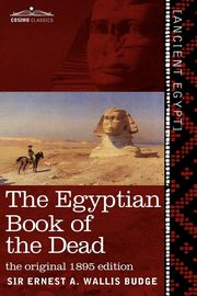 The Egyptian Book of the Dead, Wallis Budge Ernest A.