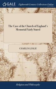 The Case of the Church of England's Memorial Fairly Stated, Leslie Charles