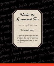Under the Greenwood Tree, Hardy Thomas