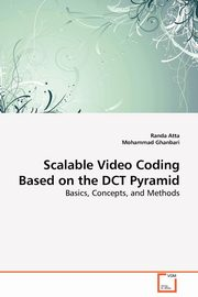 Scalable Video Coding Based on the DCT Pyramid, Atta Randa